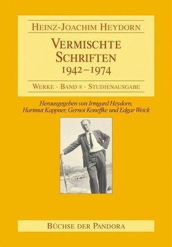 Vermischte Schriften – 1942-1974 von Heydorn,  Heinz J, Heydorn,  Irmgard, Kappner,  Gerhard, Koneffke,  Gernot, Weick,  Edgar