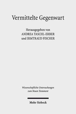 Vermittelte Gegenwart von Fischer,  Irmtraud, Taschl-Erber,  Andrea