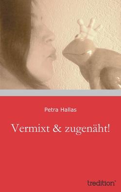 Vermixt & zugenäht! von Hallas,  Petra