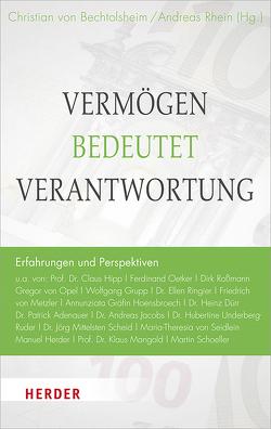 Vermögen bedeutet Verantwortung von von Bechtolsheim,  Christian Freiherr