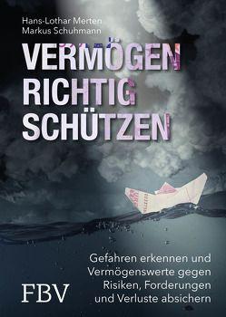 Vermögen richtig schützen von Merten,  Hans-Lothar, Schuhmann,  Markus
