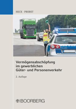 Vermögensabschöpfung im gewerblichen Güter- und Personenverkehr von Heck,  Michael, Probst,  Roland