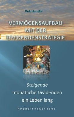 Vermögensaufbau mit der Dividendenstrategie von Huneke,  Dirk