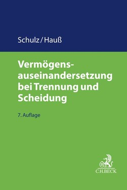 Vermögensauseinandersetzung bei Trennung und Scheidung von Hauß,  Jörn, Schulz,  Werner