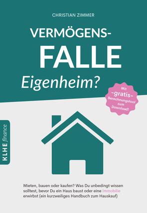 Vermögensfalle Eigenheim? von Helbig,  Jens, Klein,  Christopher, Zimmer,  Christian