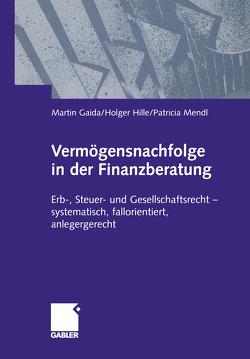 Vermögensnachfolge in der Finanzberatung von Gaida,  Martin, Hille,  Holger, Mendl,  Patricia
