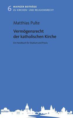 Vermögensrecht der katholischen Kirche von Pulte,  Matthias