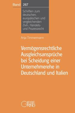 Vermögensrechtliche Ausgleichsansprüche bei Scheidung einer Unternehmerehe in Deutschland und Italien von Timmermann,  Anja