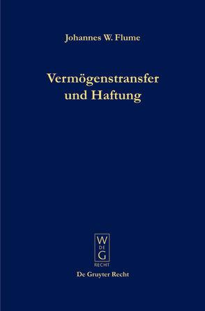 Vermögenstransfer und Haftung von Flume,  Johannes W.