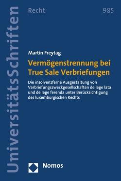 Vermögenstrennung bei True Sale Verbriefungen von Freytag,  Martin