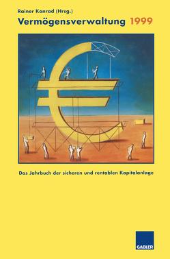 Vermögensverwaltung 1999 von Brockes,  Willy, Konrad,  Rainer