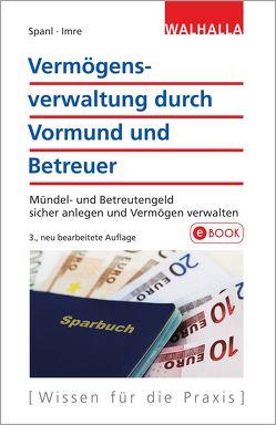 Vermögensverwaltung durch Vormund und Betreuer von Imre,  Andrea, Spanl,  Reinhold