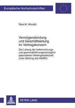 Vermögensbindung und Geschäftsleitung im Vertragskonzern von Woodtli,  Reto