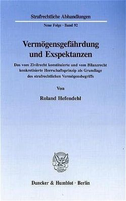 Vermögensgefährdung und Exspektanzen. von Hefendehl,  Roland