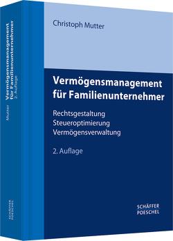 Vermögensmanagement für Familienunternehmer von Mutter,  Christoph