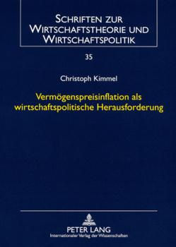 Vermögenspreisinflation als wirtschaftspolitische Herausforderung von Kimmel,  Christoph