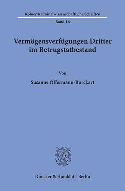 Vermögensverfügungen Dritter im Betrugstatbestand. von Offermann-Burckart,  Susanne