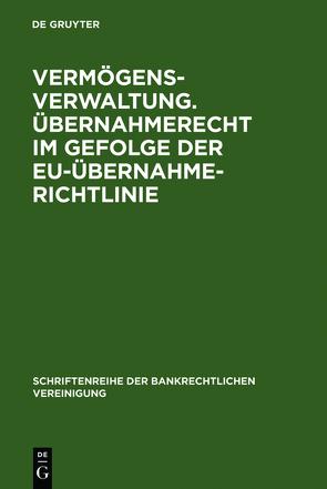 Vermögensverwaltung. Übernahmerecht im Gefolge der EU-Übernahmerichtlinie. von Benicke,  Christoph, et al., Schäfer,  Frank A., Wiegand,  Wolfgang