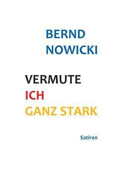 Vermute ich ganz stark von Nowicki,  Bernd