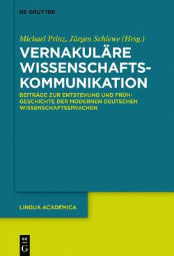 Vernakuläre Wissenschaftskommunikation von Prinz,  Michael, Schiewe,  Jürgen