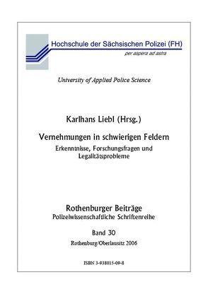 Vernehmungen in schwierigen polizeilichen Feldern von Liebl,  Karlhans