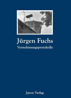 Vernehmungsprotokolle von Fuchs,  Jürgen