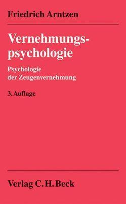 Vernehmungspsychologie von Arntzen,  Friedrich, Ebbinghaus-Pitzer,  Beatrice, Michaelis-Arntzen,  Else
