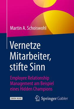 Vernetze Mitarbeiter, stifte Sinn von Schoiswohl,  Martin-A.