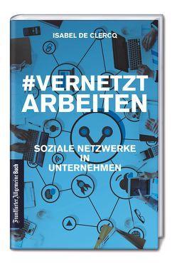 VernetztArbeiten: Soziale Netzwerke in Unternehmen von De Clercq,  Isabel