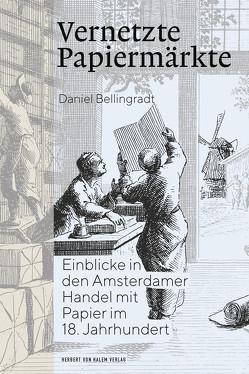 Vernetzte Papiermärkte von Bellingradt,  Daniel