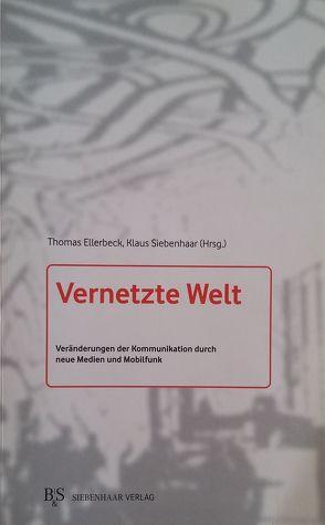 Vernetzte Welt von Ellerbeck,  Thomas, Siebenhaar,  Klaus