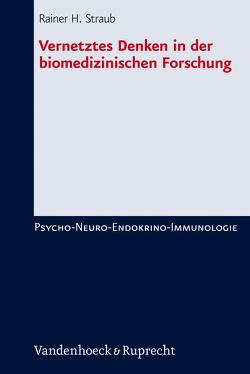 Vernetztes Denken in der biomedizinischen Forschung von Straub,  Rainer H.