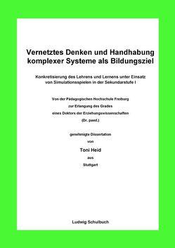 Vernetztes Denken und Handhabung komplexer Systeme als Bildungsziel von Heid,  Toni
