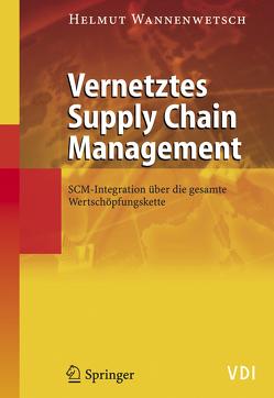 Vernetztes Supply Chain Management von Wannenwetsch,  Helmut