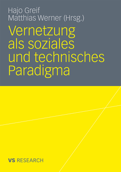 Vernetzung als soziales und technisches Paradigma von Greif,  Hajo, Werner,  Matthias