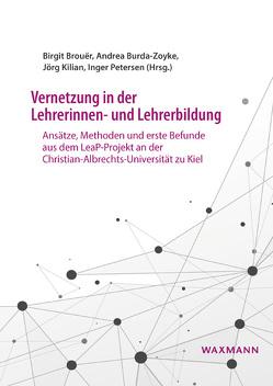 Vernetzung in der Lehrerinnen- und Lehrerbildung von Brouër,  Birgit, Burda-Zoyke,  Andrea, Kilian,  Jörg, Petersen,  Inger