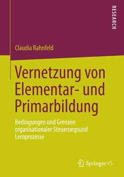 Vernetzung von Elementar- und Primarbildung von Rahnfeld,  Claudia