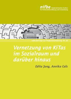 Vernetzung von KiTas im Sozialraum und darüber hinaus von Gels,  Annika, Jung,  Edita
