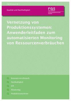 Vernetzung von Produktionssystemen: Anwenderleitfaden zum automatisierten Monitoring von Ressourcenverbräuchen von Schmitt,  Robert, Vollmer,  Thomas