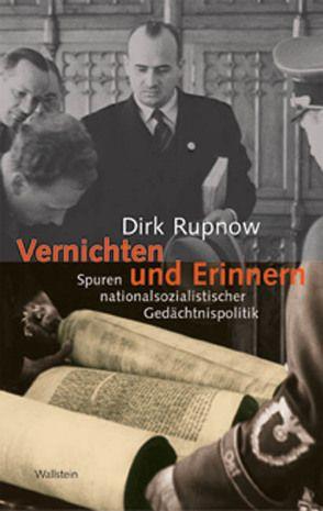 Vernichten und Erinnern von Rupnow,  Dirk