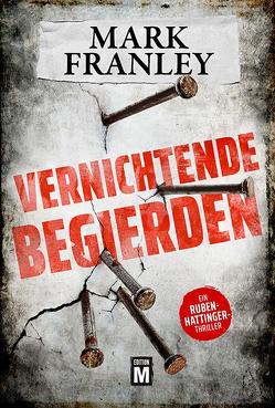 Vernichtende Begierden von Franley,  Mark