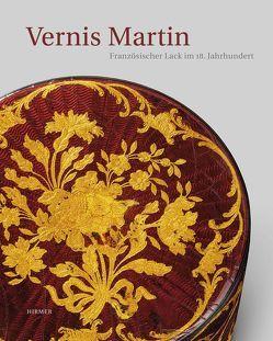 Vernis Martin. Französischer Lack im 18. Jahrhundert von Forray-Carlier,  Anne, Kopplin,  Monika