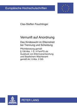 Vernunft auf Anordnung von Feuchtinger,  Clas-Steffen