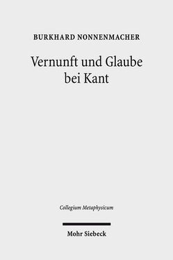 Vernunft und Glaube bei Kant von Nonnenmacher,  Burkhard