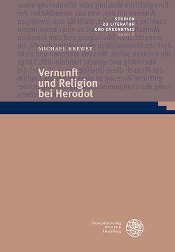 Vernunft und Religion bei Herodot von Krewet,  Michael