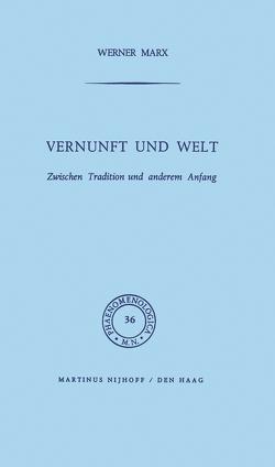 Vernunft und Welt von Marx,  W.