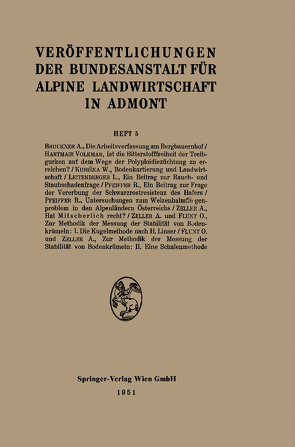 Veröffentlichungen der Bundesanstalt für alpine Landwirtschaft in Admont 5 von Brückner,  A., Flunt,  O., Hartmair,  V., Kubiena,  W., Leitenberger,  L., Pfeiffer,  R., Zeller,  A.