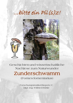 Veröffentlichungen des Forschungsinstitutes Biopol / …bitte ein Pil(s)z von Rühle,  Wilfried