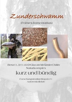 Veröffentlichungen des Forschungsinstitutes Biopol / Zunderschwamm Beta-(1,3)-(1-6)-D-Glucan-Melanin-Chitin-Naturkomplex kurz und bündig von Rühle,  Wilfried