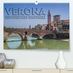 VERONA Historisches Stadtherz (Premium, hochwertiger DIN A2 Wandkalender 2021, Kunstdruck in Hochglanz) von Viola,  Melanie